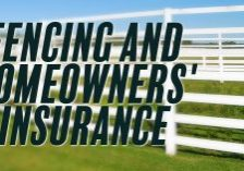 Fencing and Homeowners' Insurance_